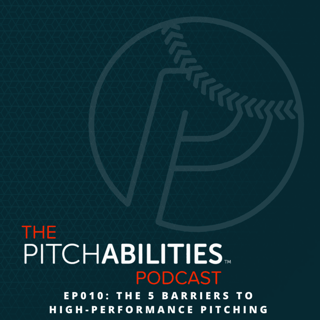 PITCHABILITIES Podcast: Episode 010 – The 5 Barriers to High-Performance Pitching